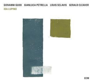 """Giovanni GUIDI - Gianluca PETRELLA - Louis SCLAVIS - Gerald CLEAVER : """"Ida Lupino"""" (ECM / Universal)"""