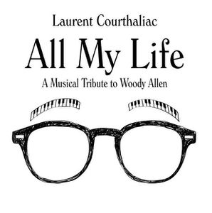 "Laurent COURTHALIAC : ""All My Life"" (Jazz &amp&#x3B; People / PIAS)"