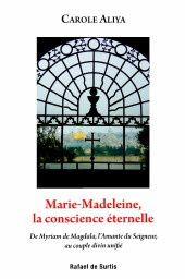 Marie-Madeleine, la conscience éternelle