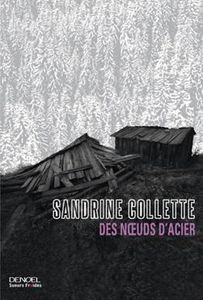 Des nœuds d'acier / Sandrine Collette