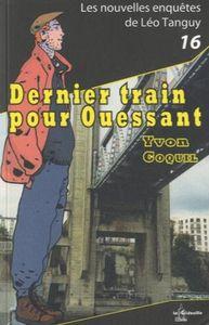 Dernier train pour Ouessant / Yvon Coquil