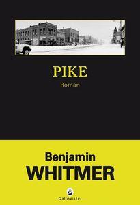Pike / Benjamin Whitmer