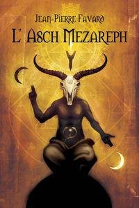 L'Asch Mezareph - Jean-Pierre Favard