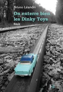 [Review Livre] On Enterre Bien les Dinky Toys - Bruno Léandri