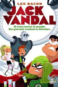 [Review Livre] Jack Vandal T1 - Lee Bacon