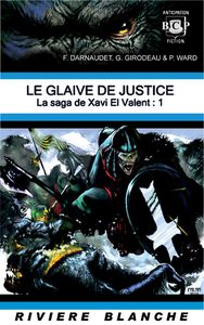 [Review Livre] La Saga de Xavi El Valent 1: Le Glaive de Justice - François Darnaudet, Gildas Girodeau, Philippe Ward