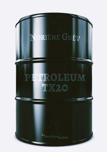 Petroleum Tx20 vient de paraître chez La Matière Noire