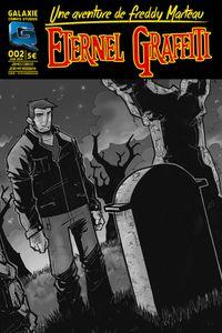 Freddy Marteau revient dans Eternel Graffiti en précommande chez Galaxie Comics Studios