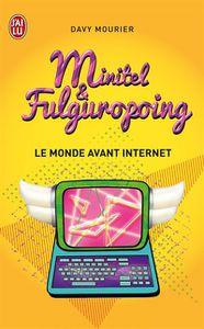 Minitel &amp&#x3B; Fulguropoing, l'essai de Davy Mourier sur les années 80/90