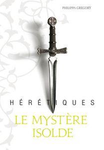 Hérétiques T1 - Le mystère Isolde