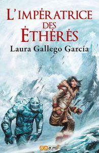 L'impératrice des Ethérés – Laura Gallego Garcia