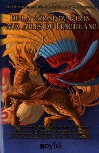 De la Corne du kirin aux ailes du Fenghuang, Collectif (Anthologie)