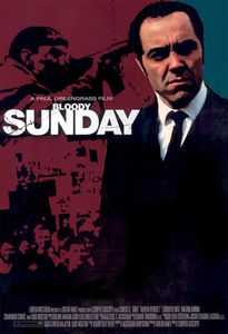 5 raisons de voir... Bloody Sunday de Paul Greengrass
