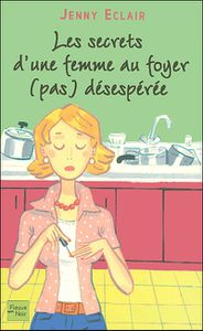 &quot&#x3B;Les secrets d'une femme au foyer (pas) désespérée&quot&#x3B; de Jenny Eclair