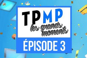 TPMP, LES GRANDS MOMENTS épisode 3