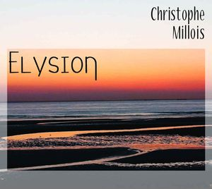 CD &quot&#x3B;Elysion&quot&#x3B;, album instrumental de Christophe Millois