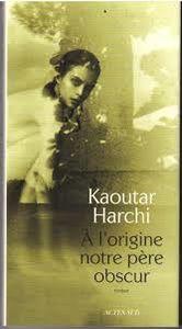 A l'origine notre père obscur de Kaoutar Harchi, collection Babel