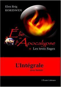 Elie et l'apocalypse : les trois Sages