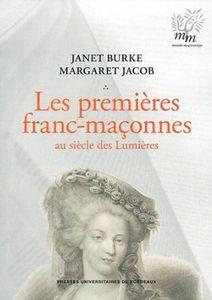 Les premières franc-maçonnes au siècle des Lumières de Janet Burke &amp&#x3B; Margaret Jacob (livre)