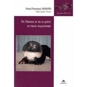 « Du féminin &amp&#x3B; de sa quête en franc-maçonnerie » de Marie-Dominique Massoni (livre, prix « essai symbolique » 2015).