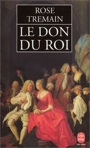 LE DON DU ROI - Rose TREMAIN