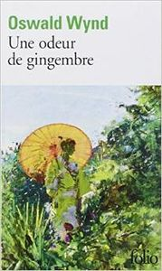 UNE ODEUR DE GINGEMBRE - WYND, Oswald