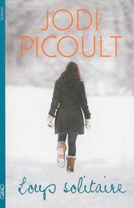 Loup solitaire de Jodi Picoult