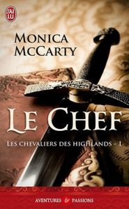 Les chevaliers des Highlands T. Le chef de Monica McCarty