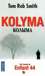kolyma  - Tom Rob Smith