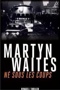 Né sous les coups - Martyn Waites