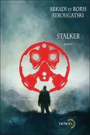 « Stalker » des frères Strougatski : une œuvre prophétique ?