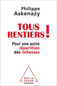 Tous rentiers ! Philippe Askenazy