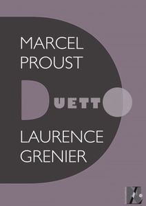 Marcel Proust - duetto- Laurence Grenier