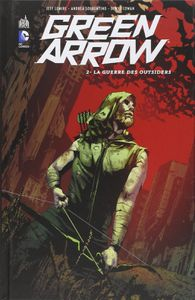 Green Arrow 2 : La Guerre des Outsiders