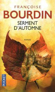 *Mag*: mon avis sur &quot&#x3B;Serment d'automne&quot&#x3B;de Françoise Bourdin
