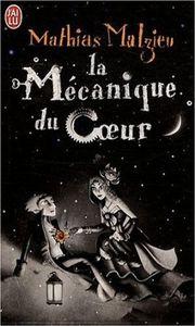 La mécanique du coeur - Mathias Malzieu