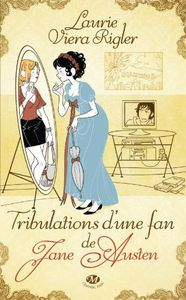 Les tribulations d'une fan de Jane Austen - Laurie Viera Rygler