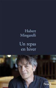 Un repas en hiver - Hubert Mingarelli