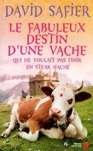 Le fabuleux destin d'une vache qui ne voulait pas finir en steak haché - David Safier