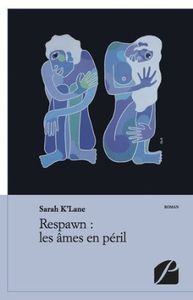 Respawn: les âmes en péril - Sarah K'Lane