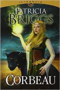 Corbeau (l'intégrale) - Patricia Briggs