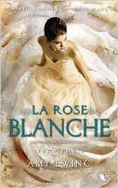 La rose blanche - Amy Ewing