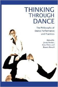 An interesting anthology on philosophy and dance is now available