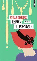 Le bois du rossignol - Stella Gibbons