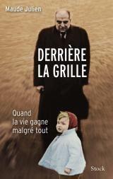 Derrière la grille - Maude Julien