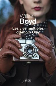 Les vies multiples d'Amory Clay - William Boyd
