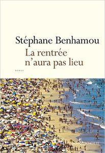 La rentrée n'aura pas lieu - Stéphane Benhamou