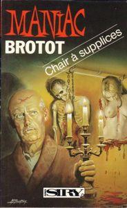 Chair à supplices - Dominique Brotot