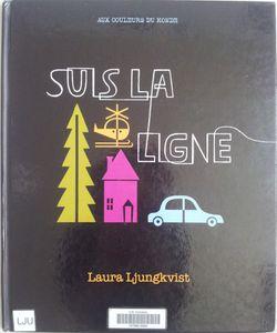 Suis la ligne. Laura Ljungkvist (dès 3 ans)