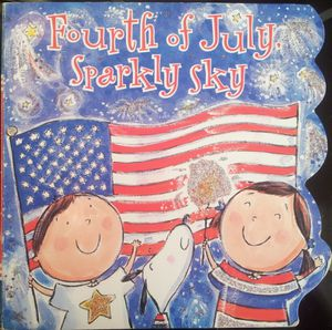 Fourth of July. Sparkly Sky. Joan HOLUB (Dès 2 ans)